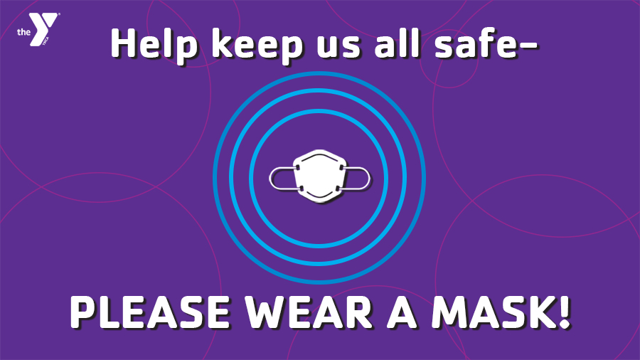 Help keep us all safe- Please wear a mask!